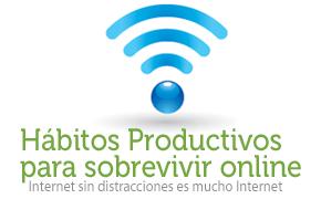 Hábitos Productivos para Sobrevivir en Internet