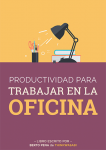 Productividad para Trabajar en la Oficina
