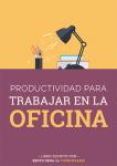 Productividad para Trabajar en la Oficina